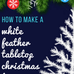 How to Make a White Feather Tabletop Christmas Tree